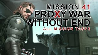 MGSV The Phantom Pain ALL Mission Tasks/#41 Proxy War Without End-Executed Achievement Guide