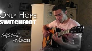 ARIZONA - ONLY HOPE (Switchfoot cover fingerstyle). Песня из фильма