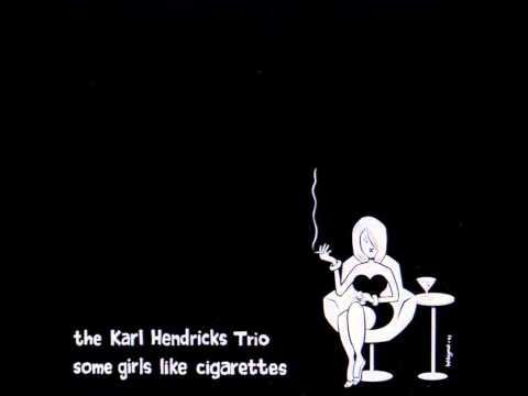 Some Girls Like Cigarettes