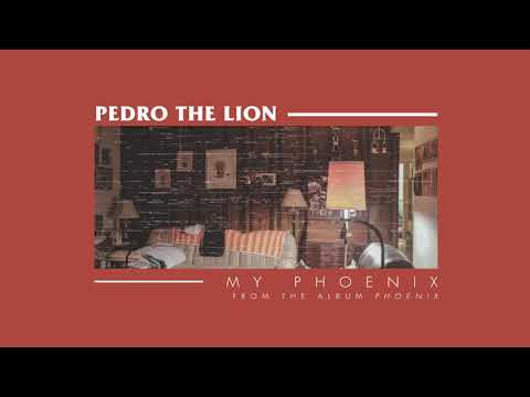 Pedro The Lion - My Phoenix [OFFICIAL AUDIO]