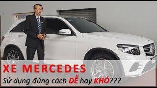 Làm quen xe Mercedes, sử dụng xe Mercedes đúng cách dễ hay khó? (Phần 1)