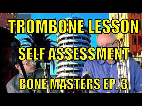 Trombone Lessons: Self Assessment - Bone Masters: Ep. 3 - Alex Iles - Master Class