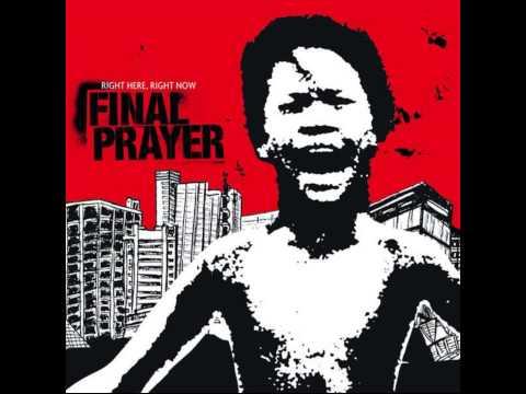 Final Prayer - Right Here, Right Now [Full Album]