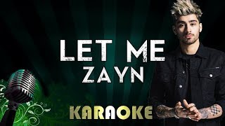 ZAYN - Let Me | LOWER Key Karaoke Instrumental Lyrics Cover Sing Along