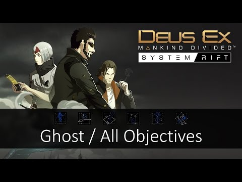 System Rift: Ghost (All Objectives) - Deus Ex: Mankind Divided