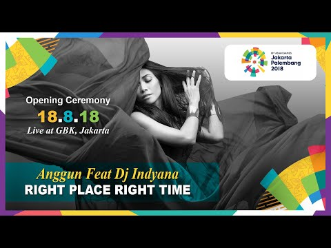 """Anggun Feat Dj Indyana """"Right Place Right Time"""" For Asian Games 2018 (Unofficial)"""