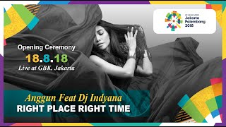"Indyana ft Anggun ""Right Place Right time"" for Asian Games 2018 (Unofficial)"