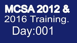 MCSA 2016 & 2012 Tutorial For Beginners - Very Basic Lessons For Newcomers | Day 001!