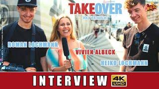 TAKEOVER - INTERVIEW I HEIKO LOCHMANN I ROMAN LOCHMANN I 4K UHD
