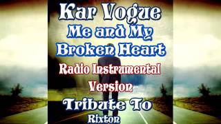 Kar Vogue - Me and My Broken Heart (Radio Instrumental Mix : Tribute To   Rixton)