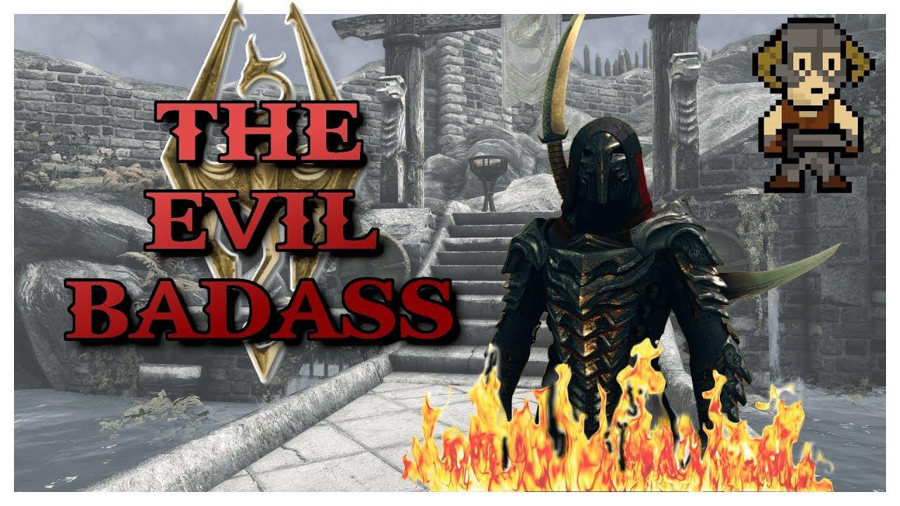 The Evil Bad*** :: 2019 Skyrim Modded Character Build