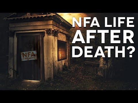 Do your NFA Items go to Heaven? - The Legal Brief