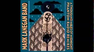 Mark Lanegan -  Dry Iced  (Thomas Barfod remix)