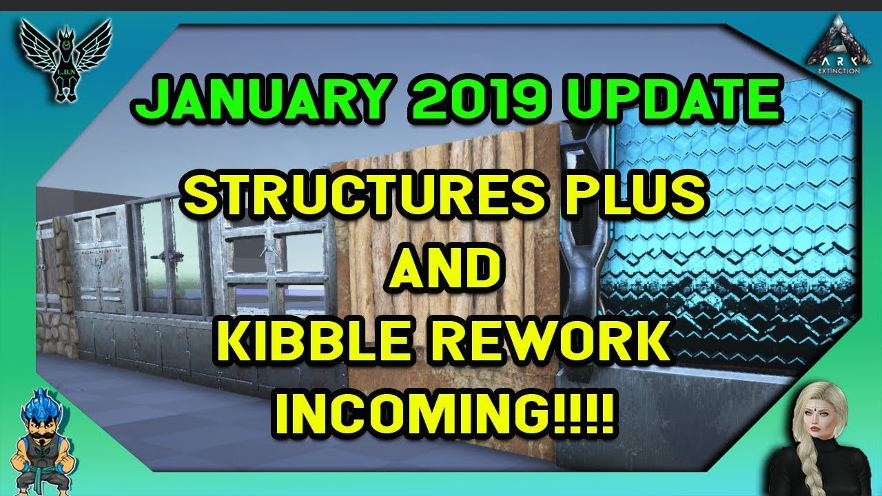 ARK NEWS: JANUARY 2019 UPDATE - STRUCTURES PLUS AND KIBBLE REWORK INCOMING!