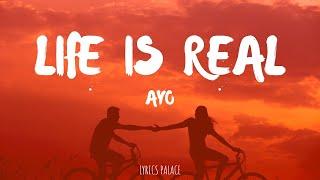 Ayo - Life Is Real (Lyrics)