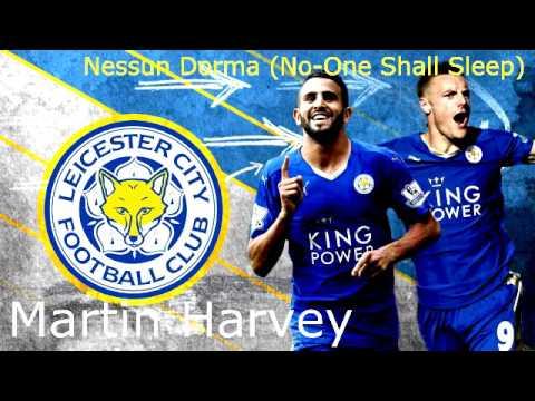 Leicester City Tribute Nessun Dorma - Martin Harvey