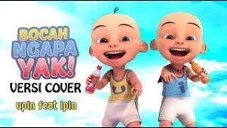 Download lagu Bocah Ngapa Yak Versi Upin Ipin MP3