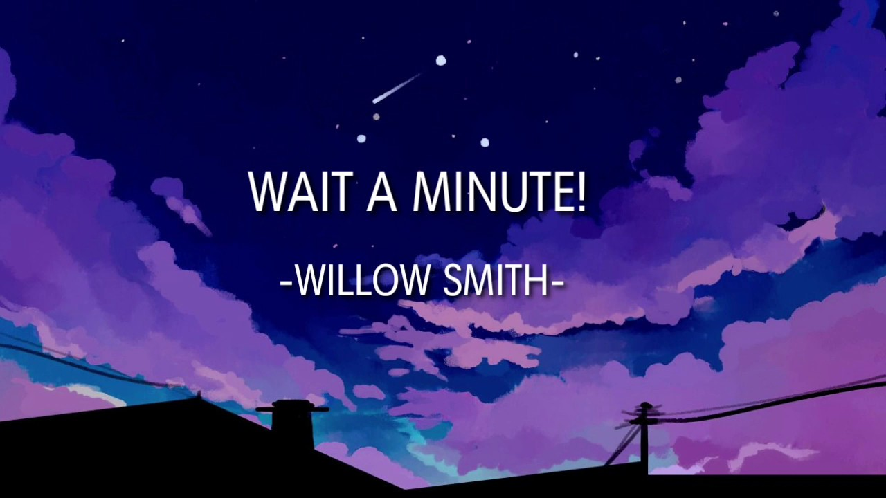 Download Wait a minute! - Willow Smith   Lyric en español e inglés