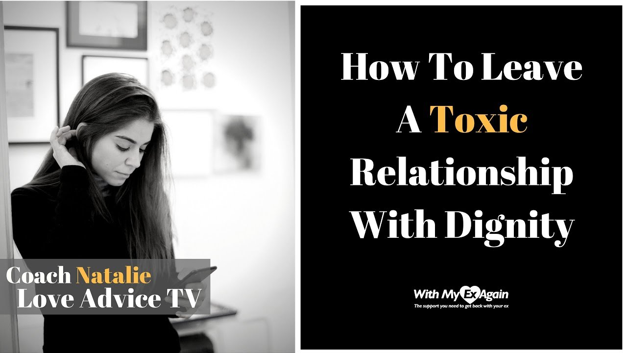 How To Leave A Toxic Relationship