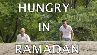 HUNGRY IN RAMADAN!