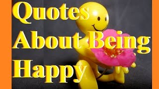 Quotes About Being Happy Happiness Quotes