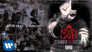 Repeat youtube video Kevin Gates - MYB feat Starlito