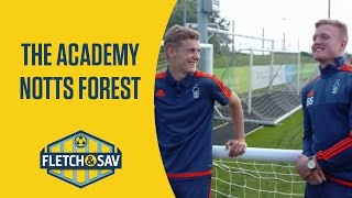 Nottingham Forest: The Academy | Fletch and Sav