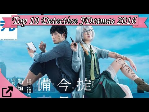 Top 10 Detective Japaneses Dramas 2016 (All the Time)