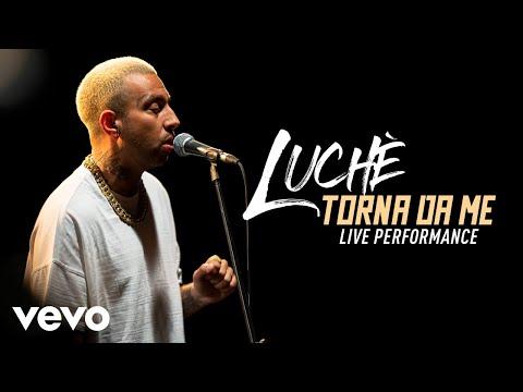 Luchè - Torna da me - Live Performance | Vevo
