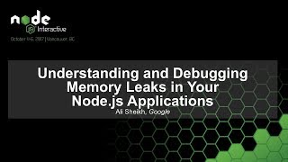 Understanding and Debugging Memory Leaks in Your Node.js Applications [I]