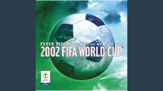 Anthem (The 2002 FIFA World Cup Official Anthem) (Orchestra version with choral introduction)