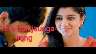 Tera Ban Jaunga Kabir Singh Song Love Story