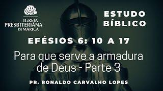 Estudo Bíblico: Para que serve a armadura de Deus? Parte 3