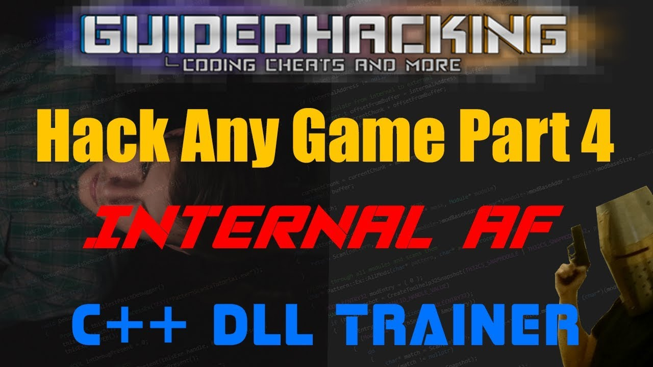 Video Tutorial - How To Hack Any Game - First Internal Hack