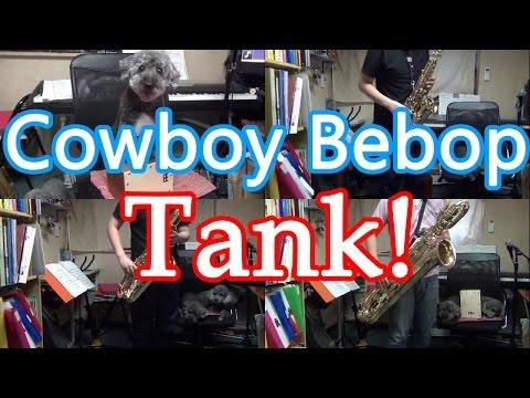 """""""Tank!"""" (Cowboy Bebop) on Sax"""