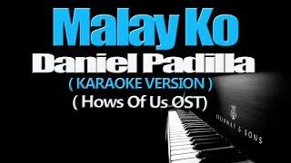 MALAY KO - Daniel Padilla (KARAOKE VERSION) (The Hows Of Us OST)