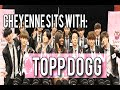 Cheyenne Sits With: TOPP DOGG | American girls, music, and fans