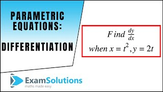 Parametric Equations : Differentiation : ExamSolutions