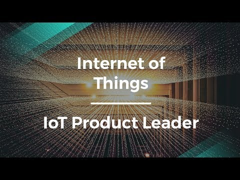 Product Management for the Internet of Things by IoT Product Leader