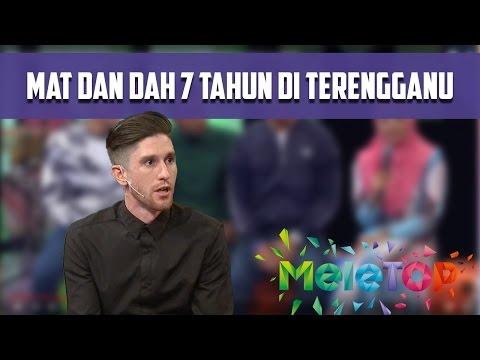 Mat Dan (Mat Dang) Dah 7 Tahun Tinggal di Terengganu! - MeleTOP Episod 218 [3.1.2017]