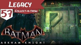 "Legacy | Batman: Arkham Knight | 57 | ""Riddler Trophies (Part 9)"""