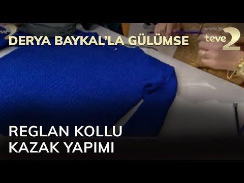 Derya Baykal'la Gülümse: Reglan Kollu Kazak Yapımı