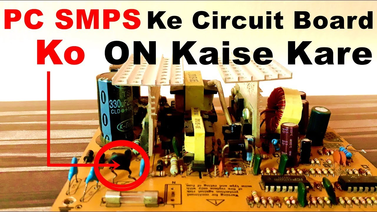 PC SMPS ke Circuit Board ko Power Supply ki tarah kaise use kare ...