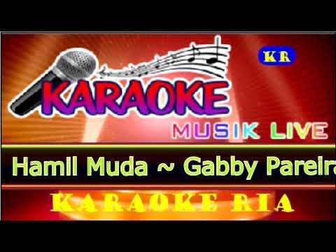 Hamil Muda ~ Gabby Pareira (Karaoke Dangdut)