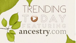 Ancestry.com and AncestryDNA Discover Your Story on Trending Today