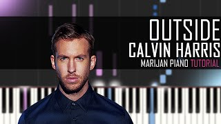 How To Play: Calvin Harris ft.  Ellie Goulding - Outside (Piano Tutorial)