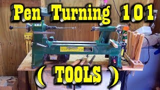 Pen Turning 101, (tools)