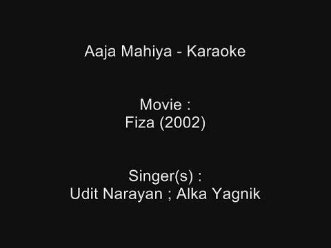 Aaja Mahiya - Karaoke - Fiza (2002) - Udit Narayan ; Alka Yagnik