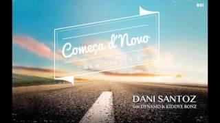 Dani Santoz - COMEÇA D