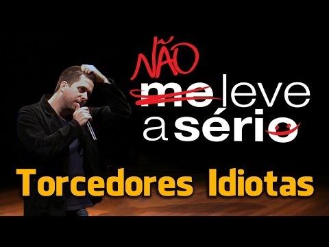 Maurício Meirelles - Torcedores Idiotas - Trecho Do Stand Up